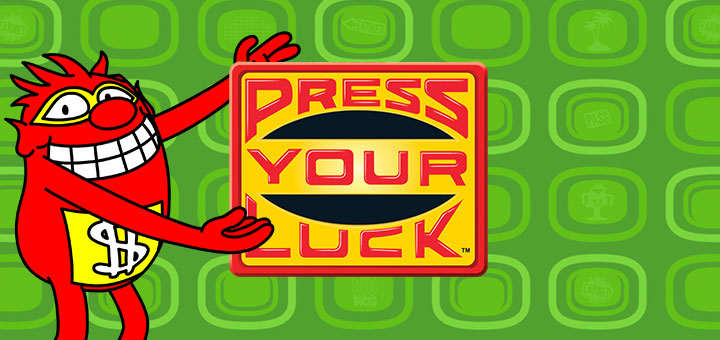 Press Your Luck ™