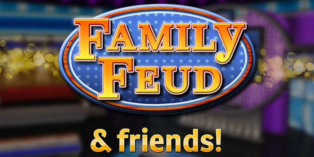 Family Feud & Friends